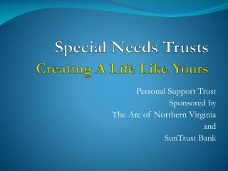 Special Needs Trusts Creating A Life Like Yours