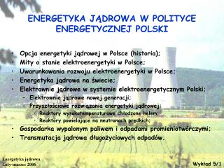 ENERGETYKA JĄDROWA W POLITYCE ENERGETYCZNEJ POLSKI