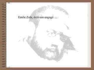 Emile Zola,  crivain engag  .