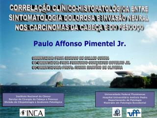 CORRELAÇÃO CLÍNICO-HISTOPATOLÓGICA ENTRE SINTOMATOLOGIA DOLOROSA E INVASÃO NEURAL