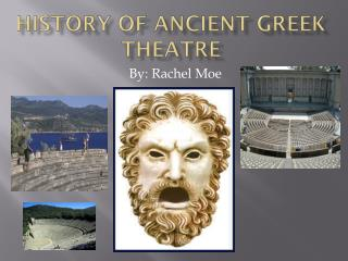 HISTORY OF ANCIENT GREEK THEATRE