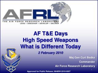 AF T&E Days High Speed Weapons What is Different Today 2 February 2010