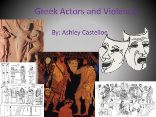 Greek Actors and Violence
