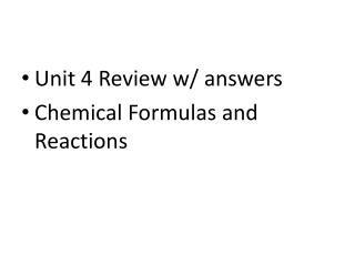 Unit 4 Review w/ answers Chemical Formulas and Reactions