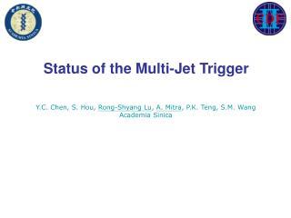 Status of the Multi-Jet Trigger