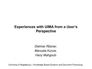 Experiences with UIMA from a User s Perspective