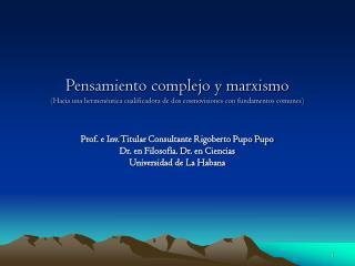 Prof. e Inv. Titular Consultante Rigoberto Pupo Pupo Dr. en Filosofía. Dr. en Ciencias