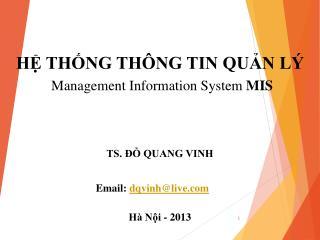 HỆ THỐNG THÔNG TIN QUẢN LÝ Management Information System  MIS