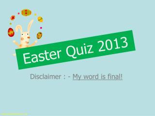 Easter Quiz 2013