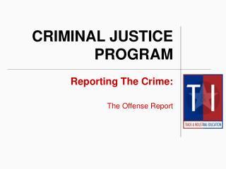 CRIMINAL JUSTICE PROGRAM