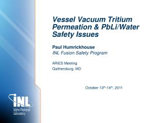Vessel Vacuum Tritium Permeation & PbLi/Water Safety Issues