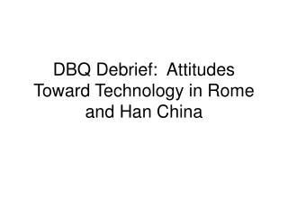 han and roman attitudes toward technology dbq essay