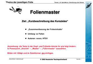 """Folienmaster Ziel: """"Kurzbeschreibung des Kurszieles"""""""