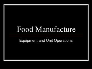 Food Manufacture