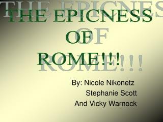 By: Nicole Nikonetz Stephanie Scott And Vicky Warnock