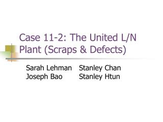 Case 11-2: The United L/N Plant (Scraps & Defects)