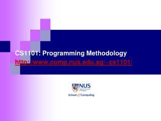 CS1101: Programming Methodology comp.nus.sg/~cs1101/