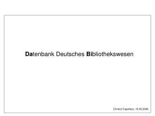Da tenbank Deutsches  Bi bliothekswesen