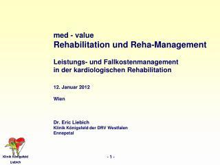 med - value Rehabilitation und Reha-Management Leistungs- und Fallkostenmanagement