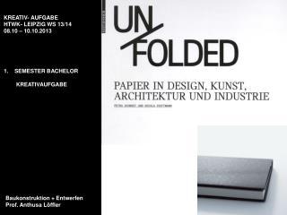 Baukonstruktion + Entwerfen Prof. Anthusa Löffler