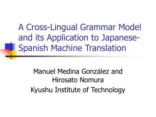 A Cross-Lingual Grammar Model and its Application to Japanese-Spanish Machine Translation