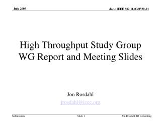 High Throughput Study Group WG Report and Meeting Slides