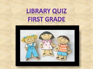 Library Quiz  First Grade