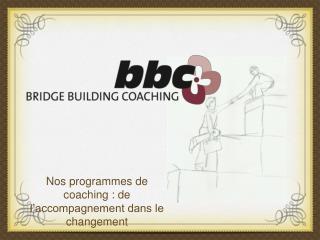 Nos programmes de coaching : de l'accompagnement dans le changement