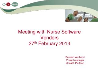 Meeting with Nurse Software Vendors  27 th  February 2013