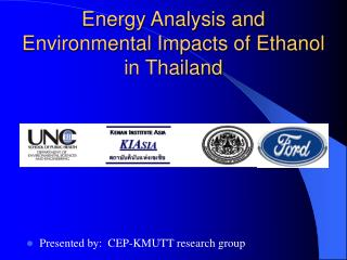 Energy Analysis and Environmental Impacts of Ethanol in Thailand