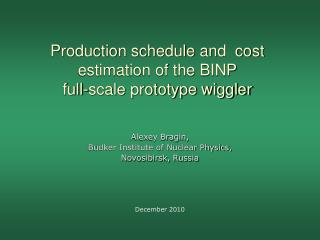 Production schedule and  cost estimation of the BINP full-scale prototype wiggler