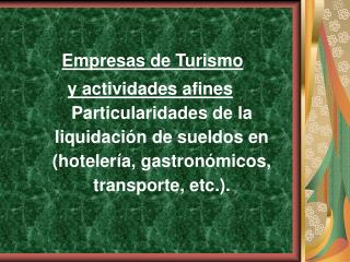 Empresas de Turismo  y actividades afines Particularidades de la liquidaci n de sueldos en hoteler a, gastron micos, tra