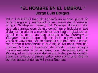 """""""EL HOMBRE EN EL UMBRAL"""" Jorge Luis Borges"""