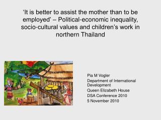 Pia M Vogler Department of International Development Queen Elizabeth House DSA Conference 2010