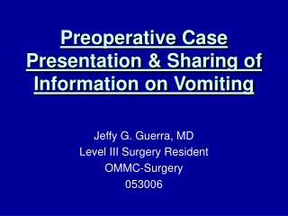 Preoperative Case Presentation  Sharing of Information on Vomiting