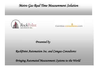 Metro Gas Real Time Measurement Solution