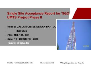 Single Site Acceptance Report for TIGO UMTS Project Phase II