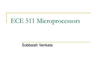 ECE 511 Microprocessors