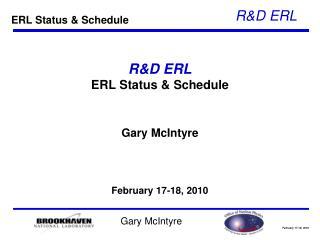 R&D ERL ERL Status & Schedule