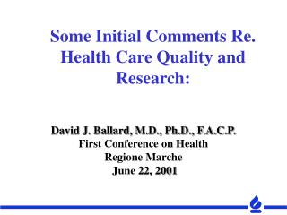 Some Initial Comments Re.  Health Care Quality and Research: