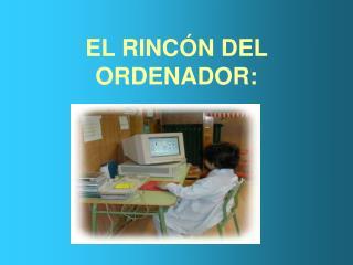 EL RINCÓN DEL ORDENADOR: