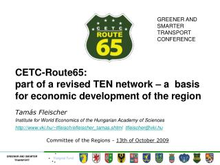 CETC-Route65:  part of a revised TEN network   a  basis for economic development of the region   Tam s Fleischer  Instit