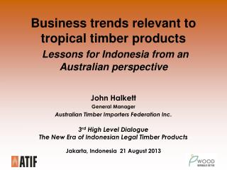 John Halkett General Manager Australian Timber Importers Federation Inc.