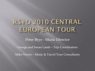 Rsyo  2010 Central  european  tour