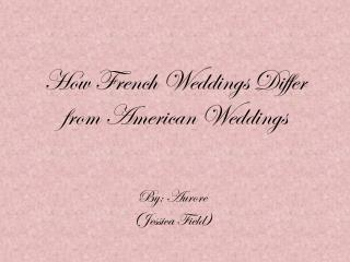 How French Weddings Differ from American Weddings