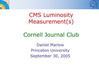 CMS Luminosity Measurement(s) Cornell Journal Club