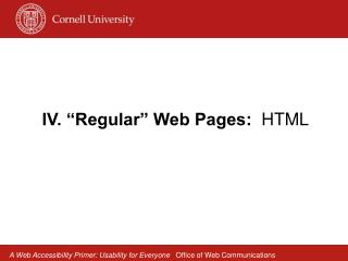 "IV. ""Regular"" Web Pages:   HTML"