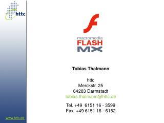 Tobias Thalmann httc Merckstr. 25 64283 Darmstadt tobias.thalmann@httc.d e