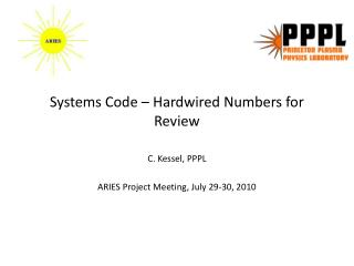 Systems Code – Hardwired Numbers for Review