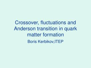 Crossover, fluctuations and Anderson transition in quark matter formation